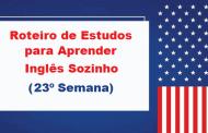 Roteiro de estudos para aprender inglês sozinho - 23ª Semana