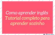 Como aprender inglês: Tutorial completo para aprender sozinho