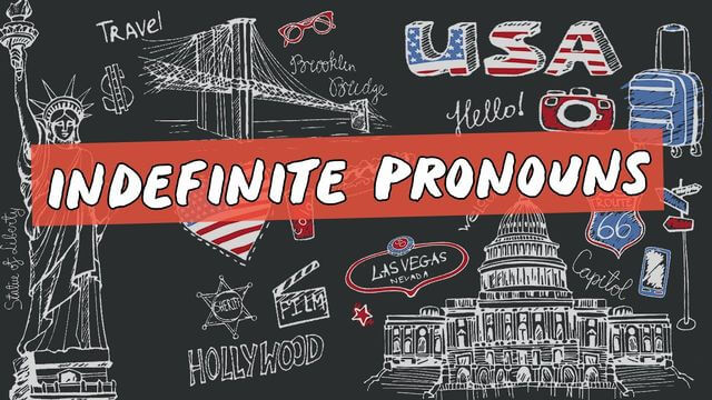 Pronomes indefinidos em inglês: Aprenda tudo sobre indefinite pronouns